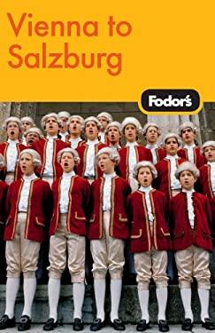 Fodor's Vienna to Salzburg 9781400008247