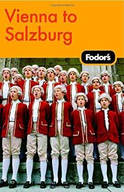 Fodor's Vienna to Salzburg 9781400014750