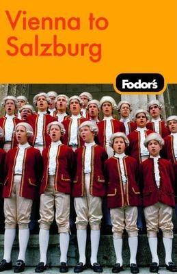 Fodor's Vienna to Salzburg 9781400017737