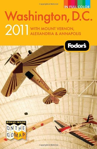 Fodor's Washington, D.C.: With Mount Vernon, Alexandria & Annapolis 9781400004751