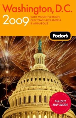 Fodor's Washington, D.C.: With Mount Vernon, Alexandria & Annapolis [With Pull-Out Map] 9781400019632