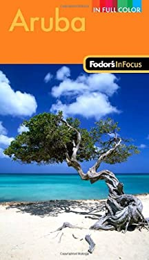 Fodor's in Focus Aruba 9781400008735