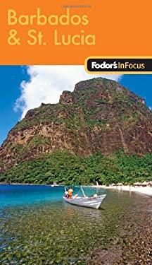 Fodor's in Focus Barbados & St. Lucia 9781400007455