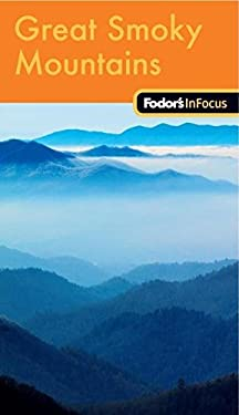 Fodor's in Focus Great Smoky Mountains National Park 9781400008926