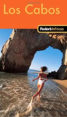 Fodor's in Focus Los Cabos 9781400018703