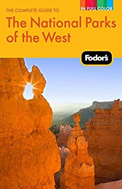 Fodor's the Complete Guide to the National Parks of the West 9781400008261