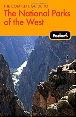 Fodor's the Complete Guide to the National Parks of the West 9781400016273