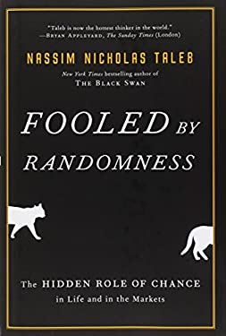 Fooled by Randomness: The Hidden Role of Chance in Life and in the Markets 9781400067930