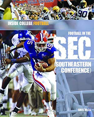 Football in the SEC: Southeastern Conference 9781404219199