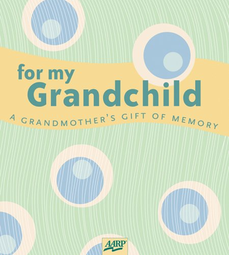 For My Grandchild: A Grandmother's Gift of Memory 9781402723254