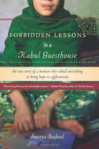 Forbidden Lessons in a Kabul Guesthouse: The True Story of a Woman Who Risked Everything to Bring Hope to Afghanistan 9781401341312