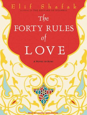 The Forty Rules of Love: A Novel of Rumi 9781400165124