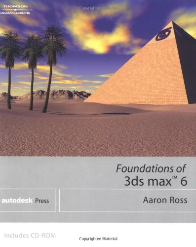 Foundations of 3ds Max 6 9781401864699