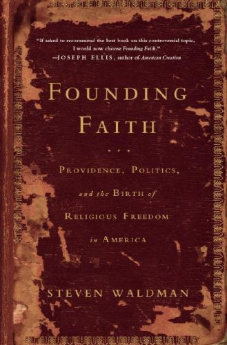 Founding Faith: Providence, Politics, and the Birth of Religious Freedom in America 9781400064373