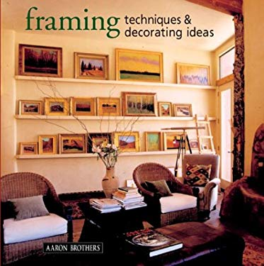 Framing Techniques & Decorating Ideas 9781402714856
