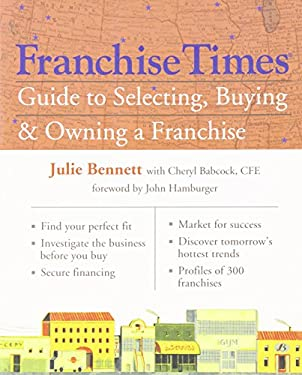 Franchise Times Guide to Selecting, Buying & Owning a Franchise 9781402743931
