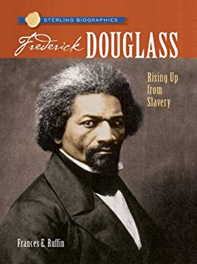 Frederick Douglass: Rising Up from Slavery 9781402757990
