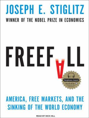 Freefall: America, Free Markets, and the Sinking of the World Economy 9781400165360