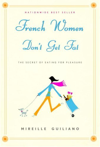 French Women Don't Get Fat 9781400042128