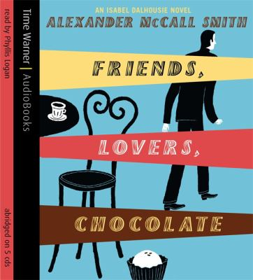 Friends, Lovers, Chocolate: An Isabel Dalhousie Novel 9781405500548
