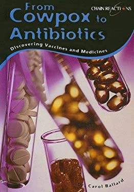 From Cowpox to Antibiotics: Discovering Vaccines and Medicines 9781403488398