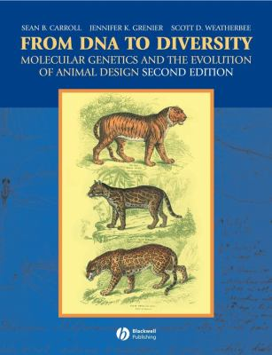 From DNA to Diversity: Molecular Genetics and the Evolution of Animal Design - 2nd Edition