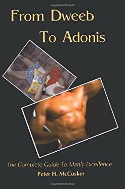 From Dweeb to Adonis 9781403384546