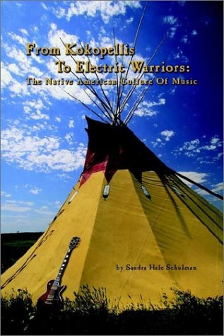 From Kokopelli's to Electric Warriors: The Native American Culture of Music 9781403347695