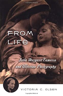 From Life: Julia Margaret Cameron and Victorian Photography 9781403960191