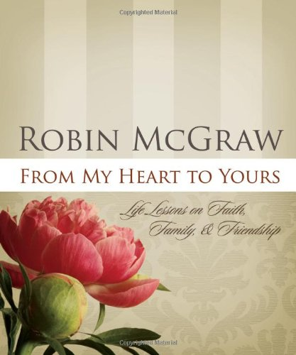 From My Heart to Yours: Life Lessons on Faith, Family, & Friendship 9781404105218