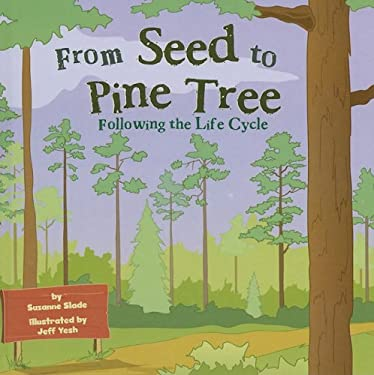 From Seed to Pine Tree: Following the Life Cycle 9781404851627