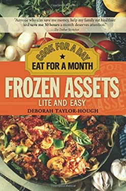 Frozen Assets Lite and Easy: Cook for a Day, Eat for a Month 9781402218606
