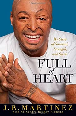 Full of Heart: My Story of Survival, Strength, and Spirit 9781401324742