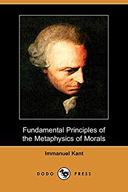 Fundamental Principles of the Metaphysic of Morals 9781406502107