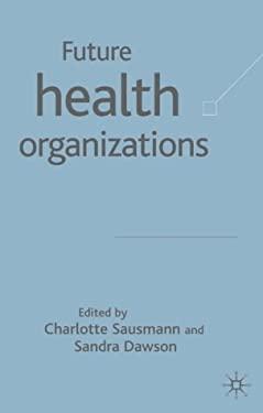 Future Health Organisations 9781403917522