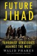 Future Jihad: Terrorist Strategies Against America 9781403975119