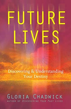 Future Lives: Discovering and Understanding Your Destiny 9781402743641