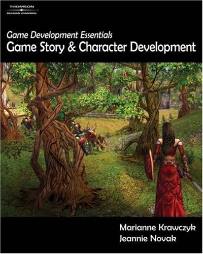 Game Development Essentials: Game Story & Character Development [With DVD] 9781401878856