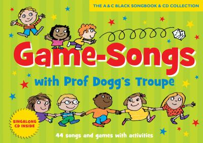 Game-songs with Prof Dogg's Troupe: 44 Songs and Games with Activities 9781408194430