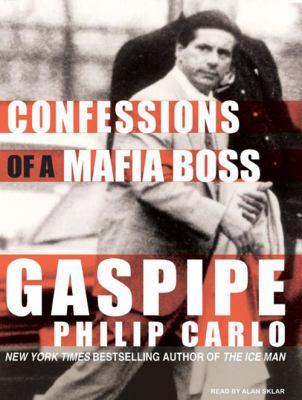 Gaspipe: Confessions of a Mafia Boss 9781400157112