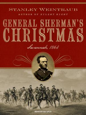 General Sherman's Christmas: Savannah, 1864 9781400163915
