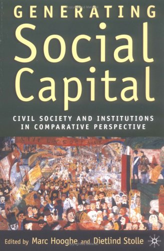 Generating Social Capital: Civil Society and Institutions in Comparative Perspective 9781403962201