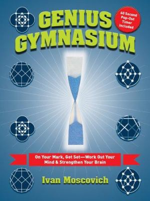Genius Gymnasium [With 60 Second Pop Out Timer] 9781402733734