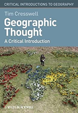 Geographic Thought: A Critical Introduction 9781405169394