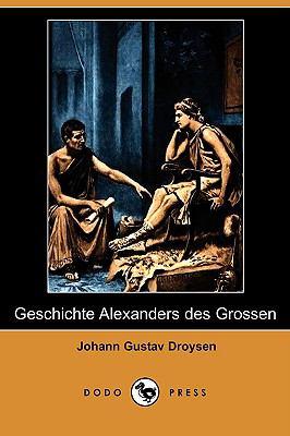 Geschichte Alexanders Des Grossen (Dodo Press) 9781409922865