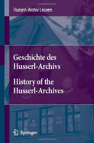 Geschichte Des Husserl-Archivs History of the Husserl-Archives 9781402057267