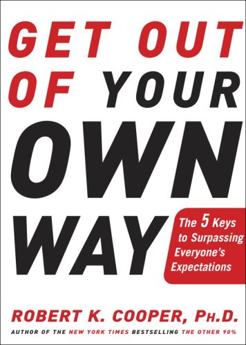 Get Out of Your Own Way: The 5 Keys to Surpassing Everyone's Expectations 9781400049660