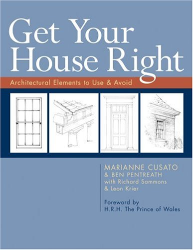 Get Your House Right: Architectural Elements to Use & Avoid 9781402736285