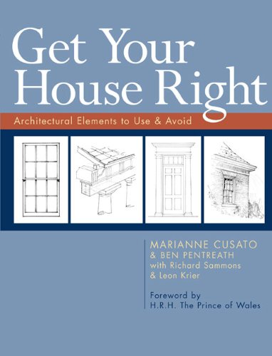 Get Your House Right: Architectural Elements to Use & Avoid 9781402791031
