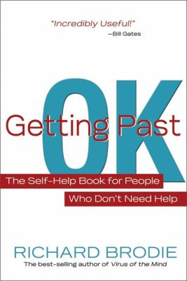 Getting Past Ok: The Self-Help Book for People Who Don?t Need Help 9781401926977